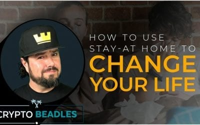 STAY HOME & CHANGE YOUR LIFE! Use Quarantine life to better your life and make more money!