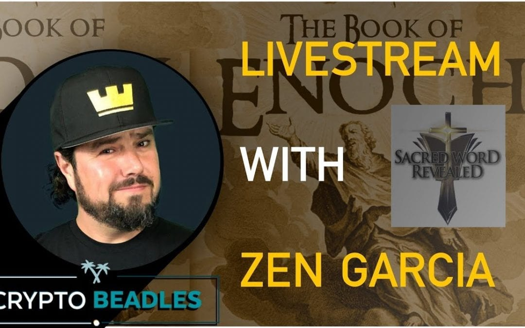 Enoch, Angels, Demons, Blockchain and more with Zen Garcia!