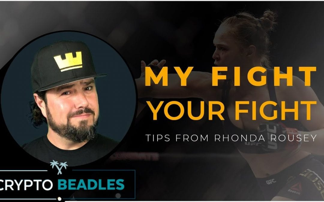 "Ronda Rousey ""My Fight, Your Fight"" take aways that you can apply today"