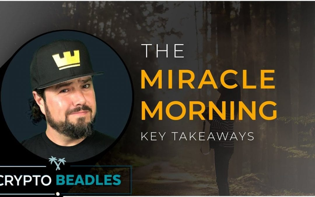 Key points from the MIRACLE MORNING to transform your day-life!