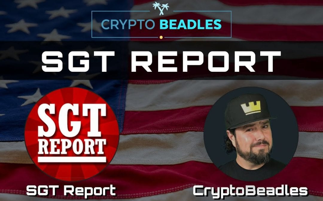 SGT Report and Crypto Beadles live Chat!
