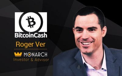 Roger Ver Joins Monarch as Investor & Advisor, Bitcoin Cash Now Supported In-App