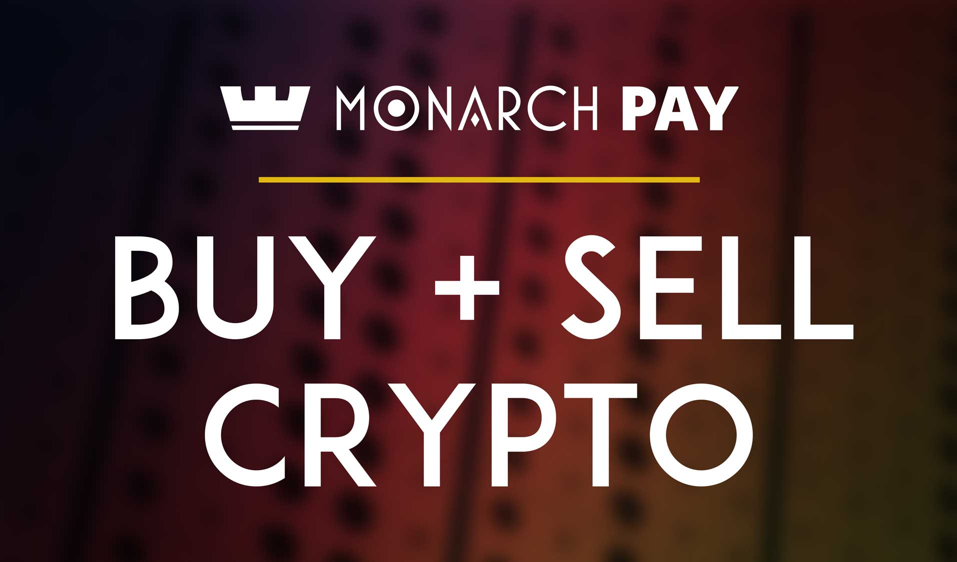 MonarchPay Allows Users To Buy And Sell Crypto While Holding Their Private Keys