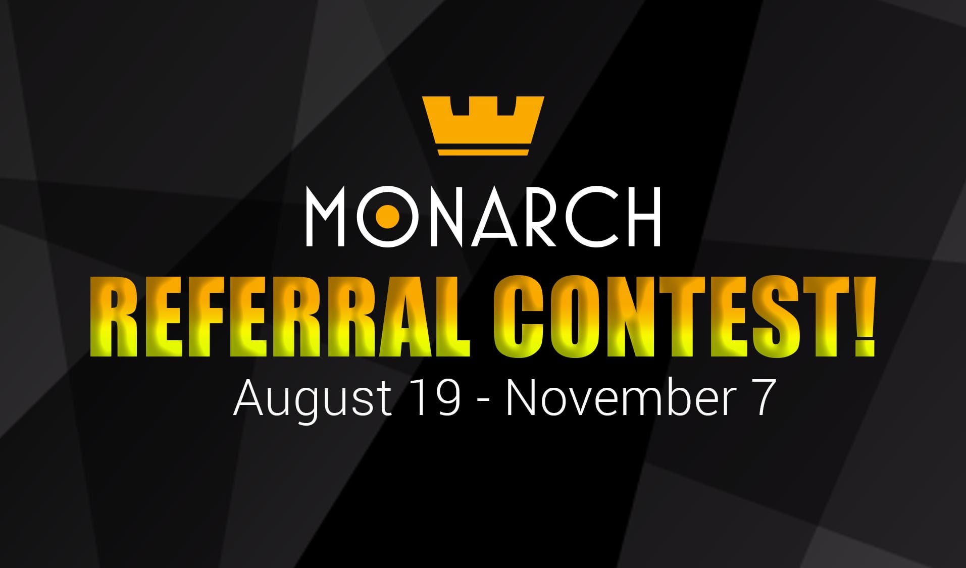 Monarch: New Referal Contest Announced!