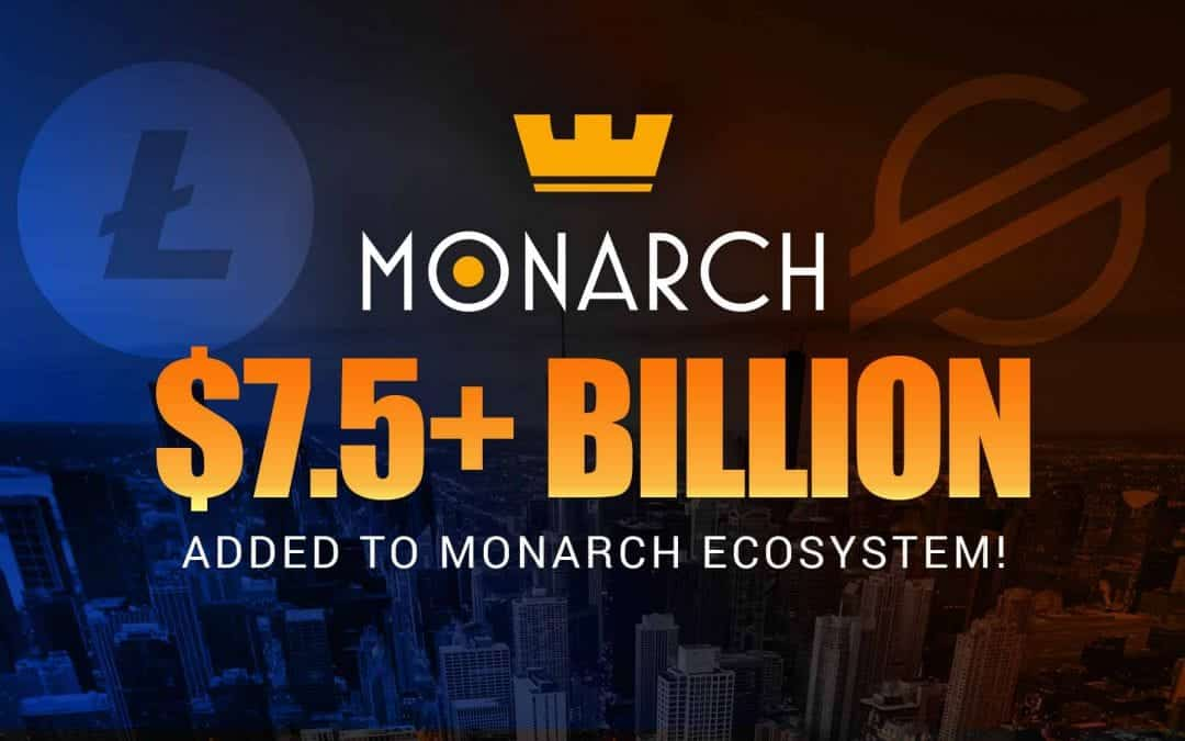 Litecoin & Stellar to Add $7.5+ Billion in Market Value to the Monarch Ecosystem