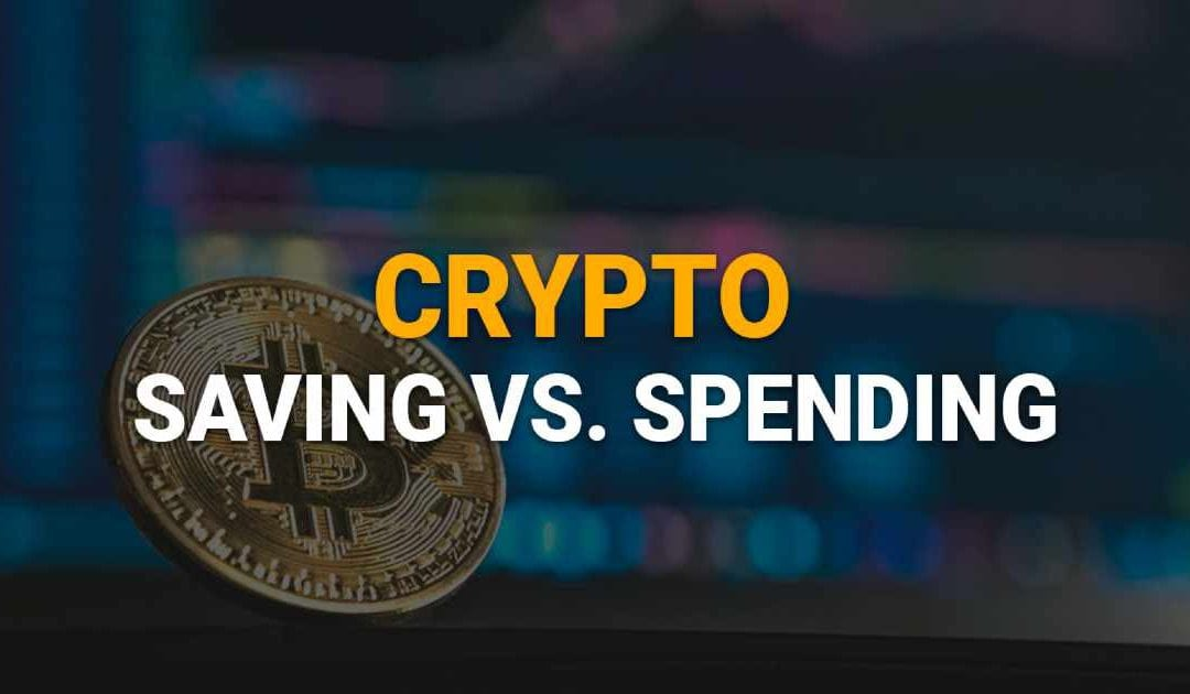 Is Cryptocurrency for Saving or Spending?